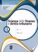 Scienza delle finanze e diritto tributario. Per il triennio. Con CD-ROM