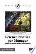 Scienza Noetica per manager. Il potere dell'intuizione da Jules Verne a Dan Brown