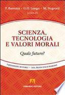 Scienza, tecnologia e valori morali