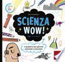 Scienza Wow!