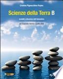 Scienze della terra. Volume B: Modelli e dinamica dell'atmosfera. Per le Scuole superiori