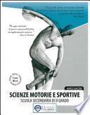 Scienze motorie e sportive. Per le Scuole superiori