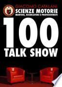Scienze motorie. Mentori, ricercatori e professionisti. 100 talk show