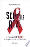 Scintilla AT20. Il buio dell'AIDS. La scoperta di Arnaldo Caruso