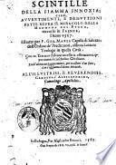 Scintille della fiamma innoxia; cioè, Auuertimenti, e deduttioni fatte sopra il miracolo della madonna del Fuoco, occorso in Faenza, l'anno 1567. Estratte per F. Gio. Maria Capalla di Saluzzo, ... Con vn trattato d'alcune necessarie osseruationi appertinenti à ciascun christiano. E nell'ultimo ragionamento, per occasione d'un fatto °|!, con l'aggiunta d'alcuni miracoli. ..