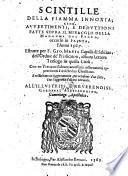 Scintille della fiamma innoxia, cioe avvertimenti e deduttioni fatte sopra il miracolo della madonna del fuoco occorso in Faenza l' anno 1567