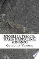 Sciogli La Treccia, Maria Maddalena