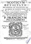 Scoticum opusculum de scientia, et voluntate Dei in ordine ad ultimum finem