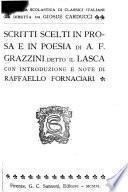 Scritti scelti in prosa e in poesia di A.F. Grazzini, detto il Lasca