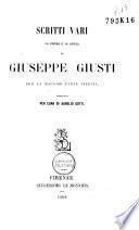 Scritti vari in prosa e in verso di Giuseppe Giusti, per la maggior parte inediti