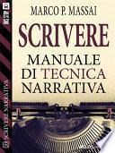 Scrivere - Manuale di tecnica narrativa