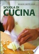 Scuola di cucina. Tecniche e ricette di base