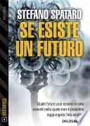 Se esiste un futuro