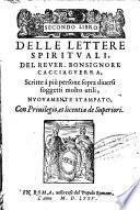 Secondo libro. Delle lettere spirituali, del rever. Bonsignore Cacciaguerra, scritte à più persone sopra diversi sogetti molto utili, nuovamente stampato...