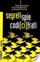 Segreti, spie, codici cifrati. Crittografia: la storia, le tecniche, gli aspetti giuridici. Con CD-ROM