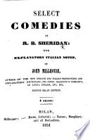Select Comedies ... with explanatory Italian notes, by J. Millhouse. (The School for Scandal. The Rivals.) Second Milan edition
