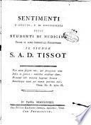 Sentimenti d'affetto, e di riconoscenza degli studenti di medicina verso il loro immortale precettore il signor S. A. D. Tissot