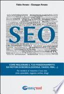 SEO. Come migliorare il tuo posizionamento sui motori di ricerca (Google, Yahoo, Msn, ...). Fai rendere al massimo il tuo sito (sito aziendale, negozio online, blog)
