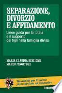 Separazione, divorzio e affidamento. Linee guida per la tutela e il supporto dei figli nella famiglia divisa