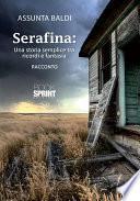 Serafina: una storia semplice tra ricordi e fantasia