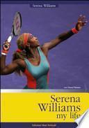 Serena Williams. My life