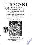 Sermoni del reuerendo P.F. Serafino Razzi, dell'ordine de frati predicatori. Per le piu solenni, cosi domeniche come feste de'santi