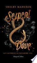 Serpent and Dove (Edizione Italiana)