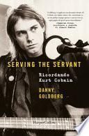 Serving the servant. Ricordando Kurt Cobain