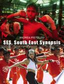 SES SOUTH EAST SYNOPSIS