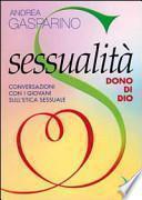 Sessualità, dono di Dio. Conversazioni con i giovani sull'etica sessuale