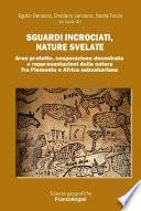 Sguardi incrociati, nature svelate. Aree protette, cooperazione decentrata e rappresentazioni della natura fra Piemonte e Africa subsahariana