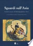 Sguardi sull'Asia. Scritti in onore di Michelguglielmo Torri