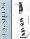 Shackleton in Antartide. La spedizione Endurance (1914-1917) nelle fotografie di Frank Hurley