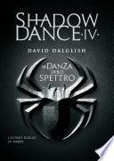 Shadowdance IV - La danza dello spettro