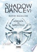 Shadowdance VI - La danza dei mantelli
