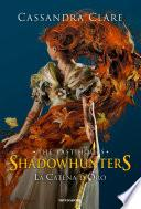 Shadowhunters: The Last Hours - 1. La catena d'oro