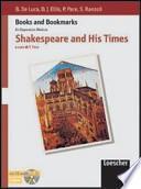 Shakespeare and his times. Per i Licei e gli Ist. Magistrali