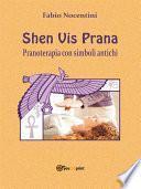 Shen Vis Prana. Pranoterapia con simboli antichi