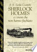 Sherlock Holmes e i treni che non hanno fischiato