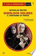 Sherlock Holmes. Il Fantasma di Parigi (Il Giallo Mondadori Sherlock)