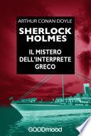Sherlock Holmes. Il mistero dell'interprete greco
