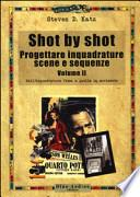Shot by shot. Progettare inquadrature, scene e sequenze