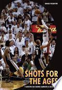 Shots For The Ages. I canestri che hanno cambiato il basket Nba