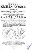 Si ha la descrizione della Sicilia, e della Citta, che in esse esistono cogli elogj di cadauna: la Storia de' suoi primi Abitatori (etc.)