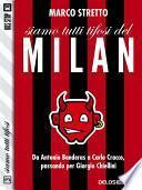 Siamo tutti tifosi del Milan
