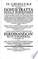 """""""Il"""" Cavallo Da Maneggio. Libro. Dove Si Tratta Della Nobilissima Virtv Del Cavalcare, Come Il cauagliere deue star' à cauallo ..."""