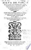 Silva de varia lecion, ultimanente emendada y anadida por el autor (etc.)