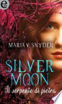 Silver moon - Il serpente di pietra (eLit)