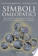 Simboli omeopatici. 101 rimedi vibrazionali per un utilizzo immediato, ovunque