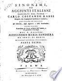 Sinonimi, ed aggiunti italiani raccolti dal padre Carlo Costanzo Rabbi ... con in fine un trattato de' sinonimi, degli aggiunti, e delle similitudini ... Parte prima [-seconda]